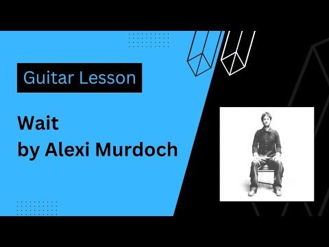 Wait - Alexi Murdoch - Guitar Lesson