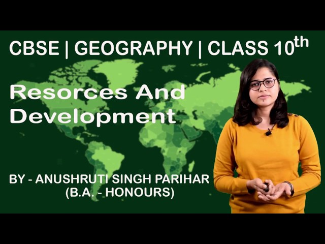 CBSE 10th | Social Science | Geography | Resources & Development |  Chapter-1 | Part-1 | Summary