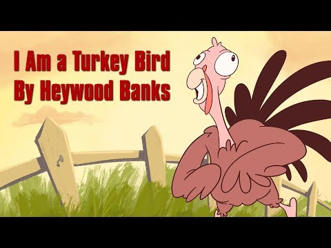 I Am a Turkey Bird by Heywood Banks (Animated)