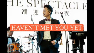 """Haven't Met You Yet"" 