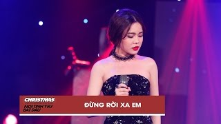 dung roi xa em - giang hong ngoc  christmas live concert official video