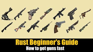 Rust Beginner&#39s Guide - How to get guns FAST