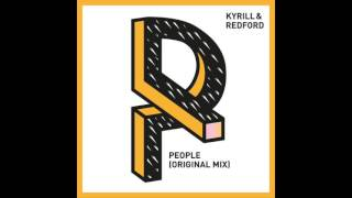 Kyrill & Redford - People (Original Mix)