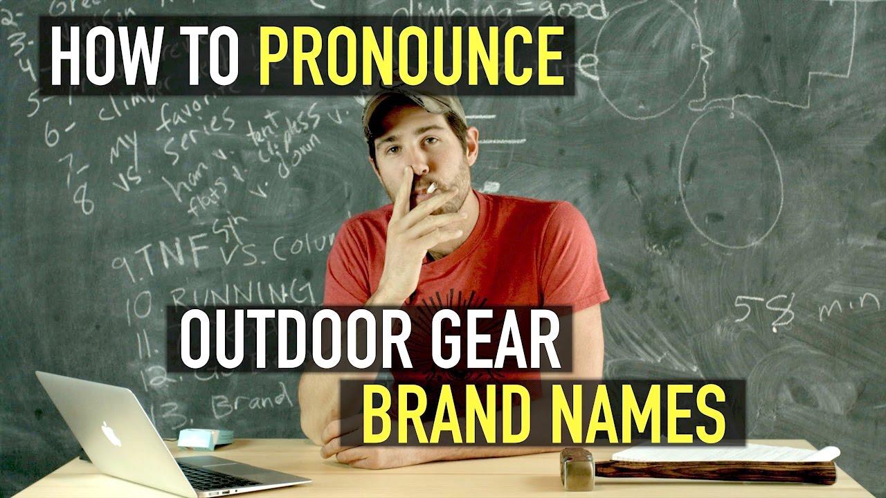 3abf2d94e383 How to Pronounce Outdoor Gear Brand Names - YouTube