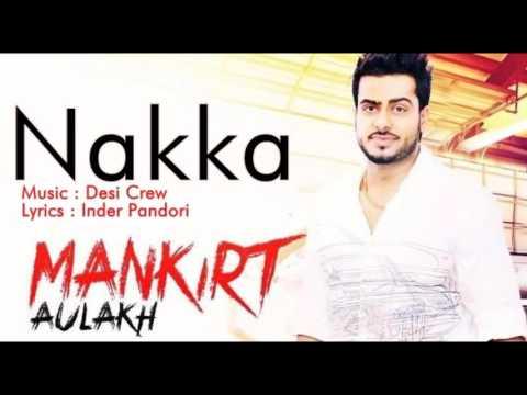 Nakka - Mankirt Aulakh Feat Desi Crew  ...
