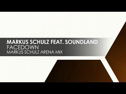 Markus Schulz featuring Soundland - Facedown (Markus Schulz Arena Mix)
