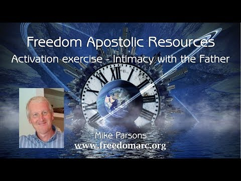 Activation with Mike Parsons - Intimacy with the Father/Dancefloor/Mountain Rule