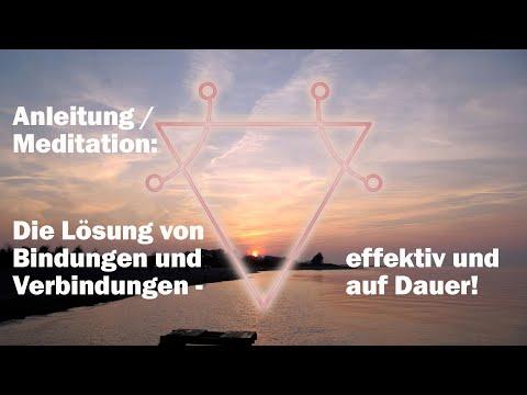 Anleitung / Meditation: Die Lösung von Bindungen und Verbindungen
