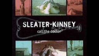 Sleater Kinney - Call the doctor ( song only )