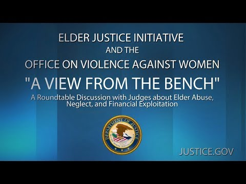 A Roundtable Discussion With Judges About Elder Abuse, Neglect, And Financial Exploitation