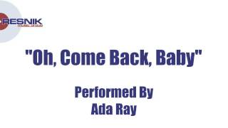 Ada Ray- Oh, Come Back, Baby