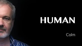 Colm's interview - IRELAND - #HUMAN