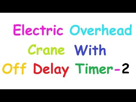 Overhead Crane Or Eot Crane With Off Delay Timer 2 - YouTube