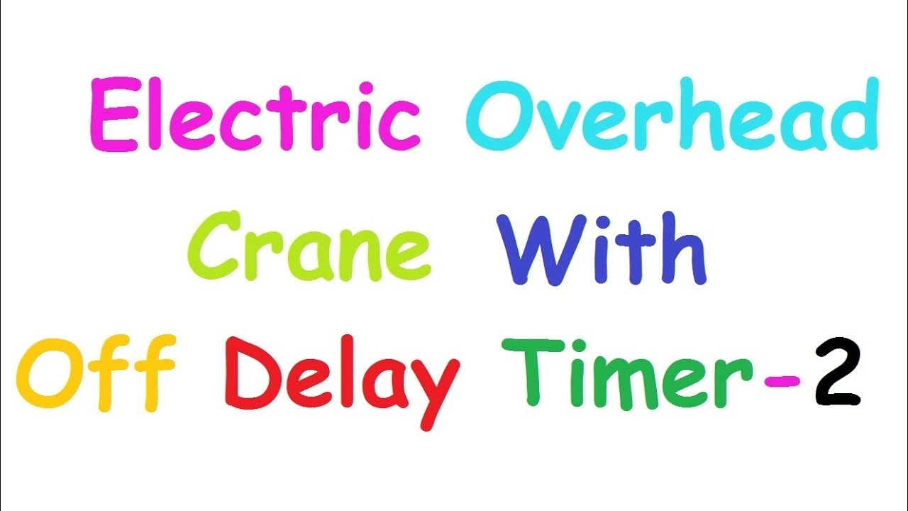 Overhead Crane Or Eot Crane With Off Delay Timer 2