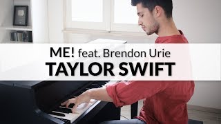 Taylor Swift - ME! (feat. Brendon Urie of Panic! At The Disco) | Piano Cover Video