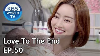 Love To The End | 끝까지 사랑 EP.50 [SUB: ENG, CHN/2018.10.18]