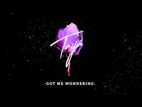 Tayá - Got Me Wondering