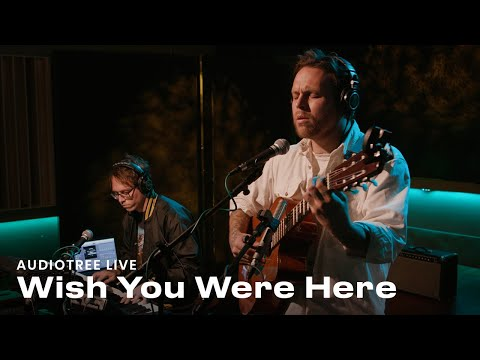 Wish You Were Here On Audiotree Live (Full Session)