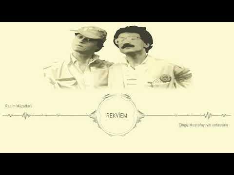 Muhteşem Azeri Şarkısı   Rasim Muzefferli - Rekviem   Çingiz Mustafayevin xatirəsinə
