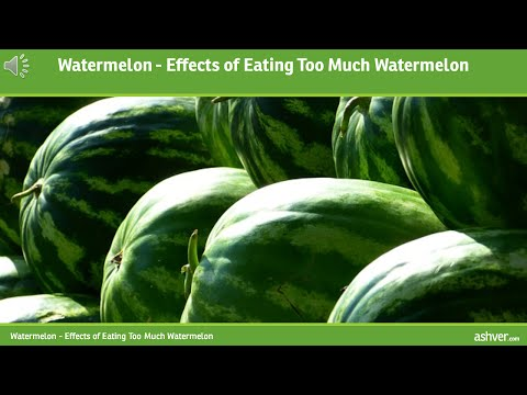 Watermelon - Effects of Eating Too Much Watermelon