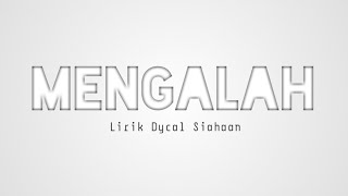 MENGALAH -DYCAL (OFFICIAL MUSIK VIDEO)