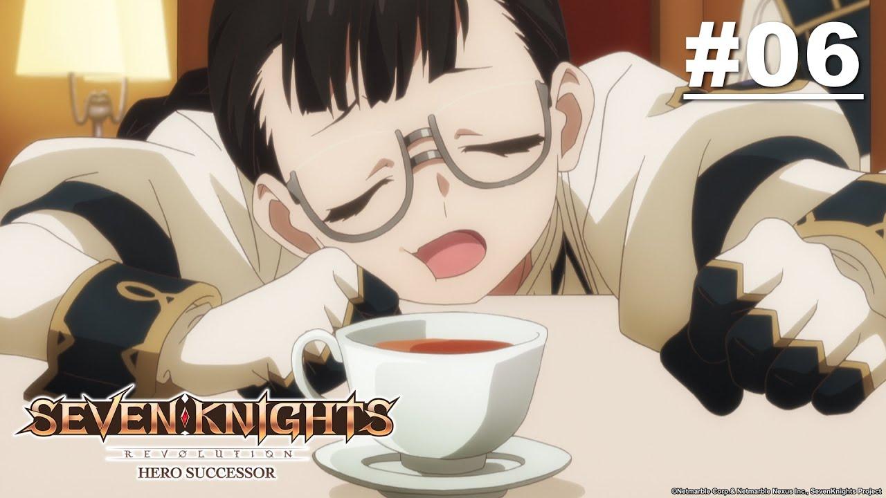 Seven Knights Revolution: Người kế tục của anh hùng - Tập 06 [Việt sub]