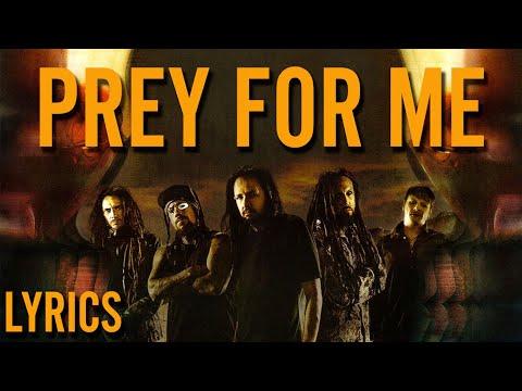 Korn - Prey For Me (Lyrics)
