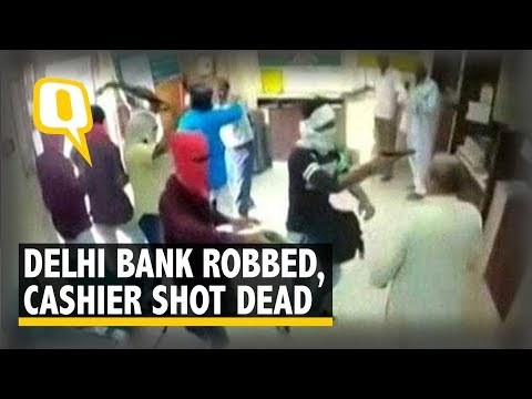 Caught On Camera: Bank Robbed in Delhi, Rs 3 Lakh Looted, Cashier Shot Dead | The Quint