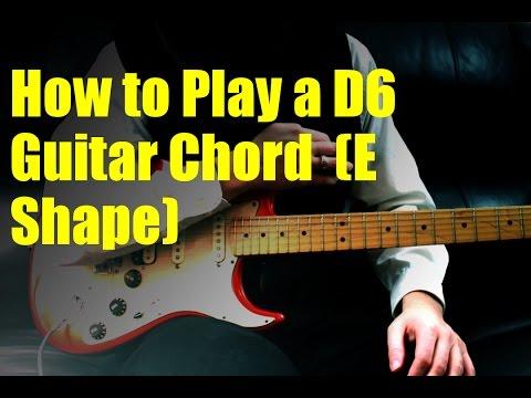 How to Play a D6 Guitar Chord  (E Shape)