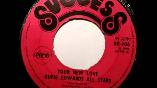 Rupie Edwards All Stars - Your New Love - Success - Pama Records
