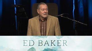 Faith Works: Believing Doesn't Cut It - Ed Baker