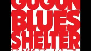 Gugun Blues Shelter - Full Album Set My Soul On fire