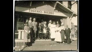 Eugenics in the 20th Century: White Trash and Negroes [2018]