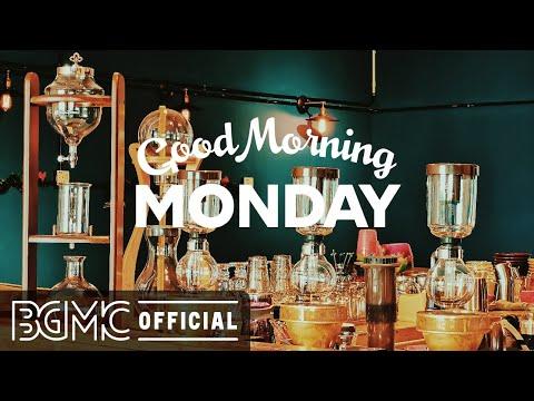 MONDAY MORNING JAZZ: Positive Jazz & Bossa Nova Music for Good Mood