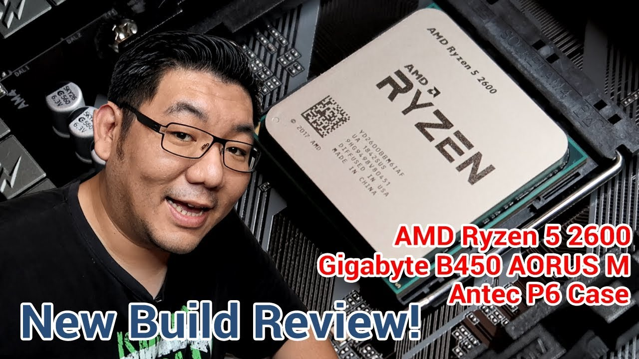 New Build Review Amd Ryzen 5 2600 B450 Aorus M Radeon Rx580 And More Youtube