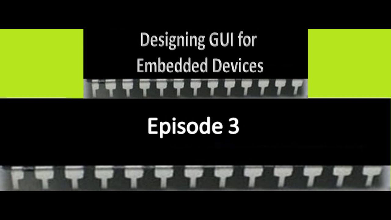 Designing GUI for Embedded Devices | Part 3 - Programming UI Interface