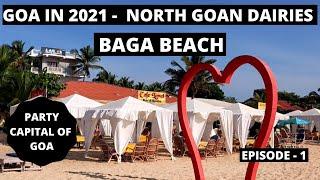 Goa In January 2021   Baga Beach   North Goan Dairies   Episode - 1