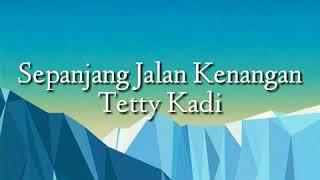 Sepanjang Jalan Kenangan (Lirik) - Tetty Kadi