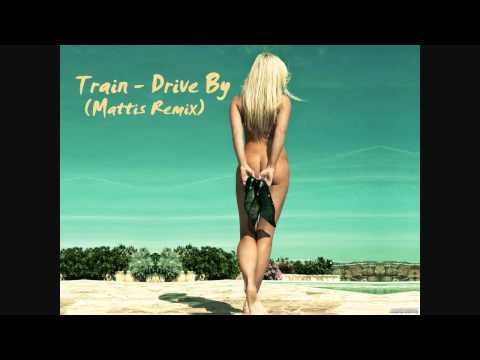 Train - Drive By (Mattis Remix Edit.)