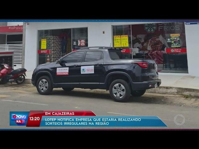 Lotep notifica empresa que estaria realizando sorteios irregulares em Cajazeiras- O Povo na TV