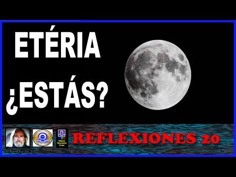 ETÉRIA, ¿ESTAS? * REFLEXIONES 20 * JULIO ARCHET