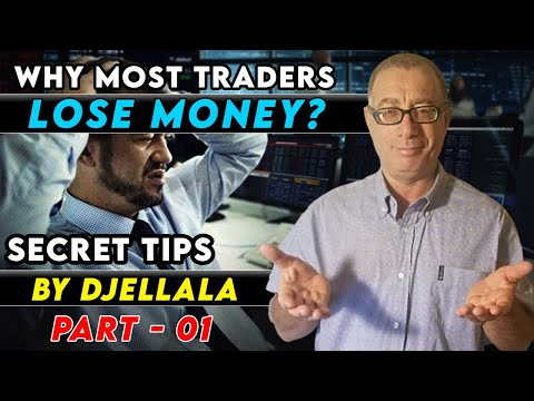 Why Some Traders Never Understand Trading? Djellala Training Part 1