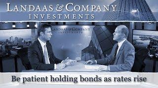 Be patient holding bonds as rates rise