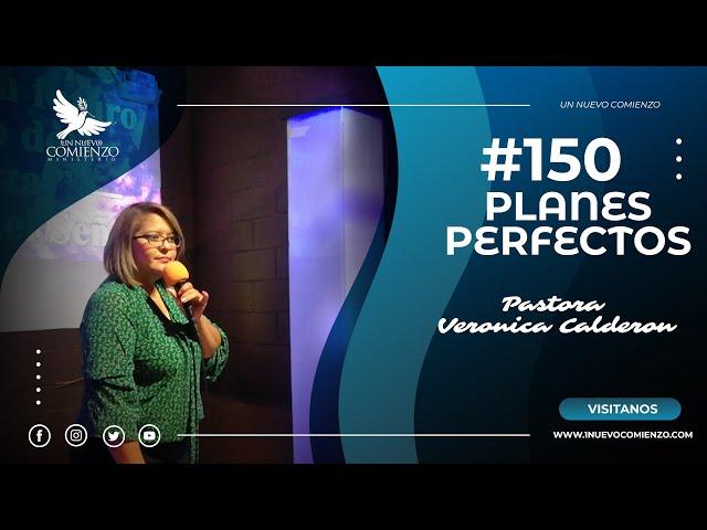 Predica # 150 - PLANES PERFECTOS- Pastora Veronica Calderon