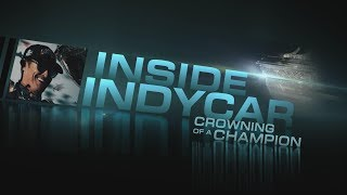 "Inside INDYCAR ""Crowning of a Champion"" preview"