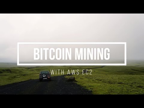 How To Mine Bitcoin With Amazon Aws