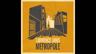 The Lawrence Arms - Metropole [FULL ALBUM]