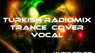 TURKİSH TRANCE COVER MURAT BOZ & YANA DÖNE & ELECTRO VOCAL MİX