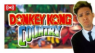 ElRaúl Juega Donkey Kong Country | ElRaúlNavarro