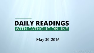 Daily Reading for Friday, May 20th, 2016 HD